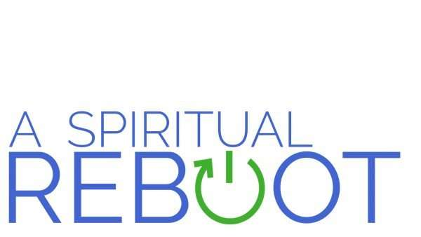 A Spiritual Reboot