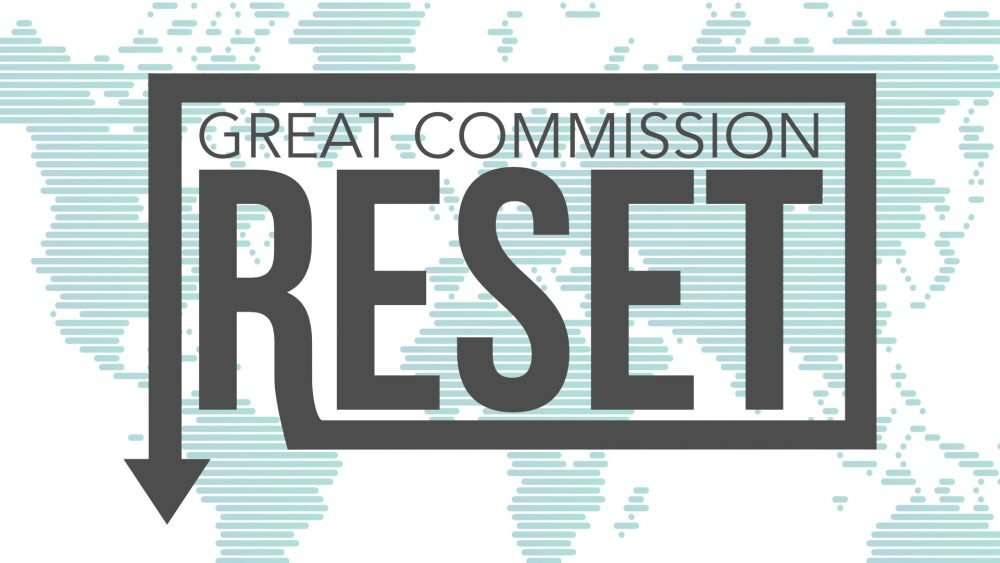 Great Commission Reset